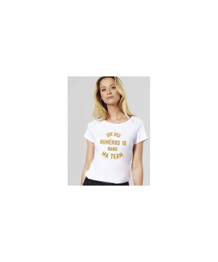T-Shirt femme Que des numéros 10 dans ma team (effet paillettes)