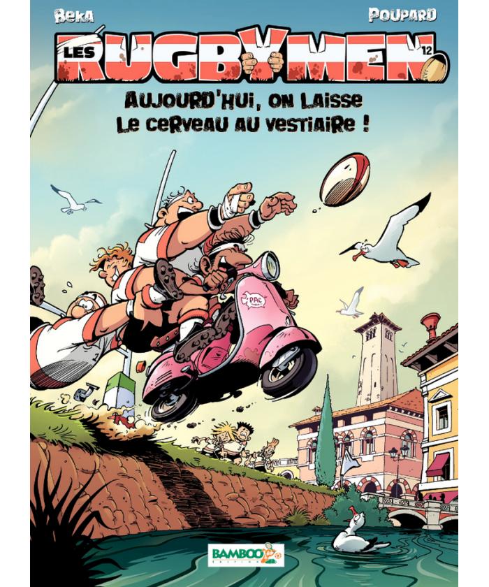 """BD Les Rugbymen """"Aujourd'hui, on laisse le cerveau au vestiaire !"""" Tome 12"""